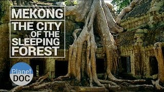 Mekong. Angkor, The city of the Sleeping Forest | Culture - Planet Doc Full Documentaries