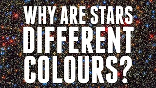 Why Are Stars Different Colours?