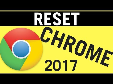 How To Completely Reset Google Chrome 2018