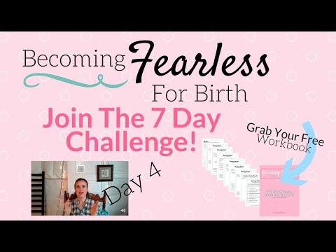 [ Challenge ] Becoming Fearless For Birth - Day 4
