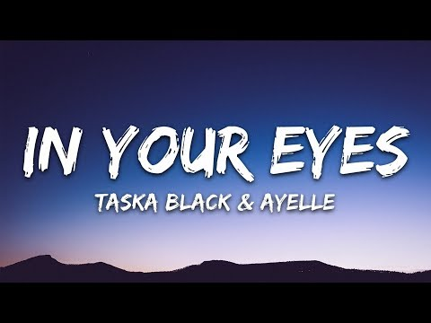 Taska Black - In Your Eyes 🎵 (Lyrics) feat. Ayelle