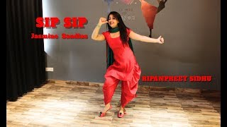 SIP SIP -ਸਿਪ ਸਿਪ Jasmine Sandlas   Free Style punjabi Dance   Easy and basic   RIPANPREET SIDHU