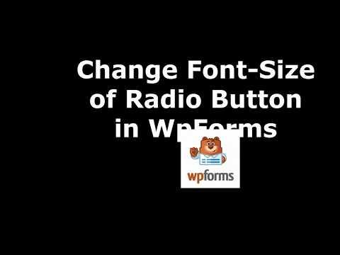 Trick to Modify Radio Button Font Sizein WpForms