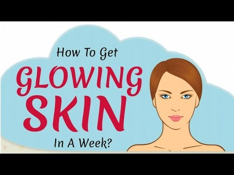 How To  Get Glowing Skin in 7 Days | how to get glowing skin naturally in a week - Beauty Tips