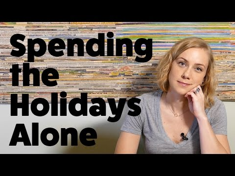 How to Healthfully Spend the Holidays Alone w/ therapist Kati Morton  new years 2017 support