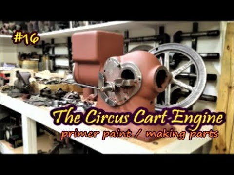 The Circus Cart Engine primer paint and making parts #16