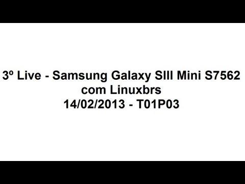3º Live 14/02/2013 - T01P03 - Samsung Galaxy S Duos S7562 e assuntos gerais