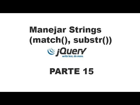 Tutorial jQuery 15 - Manejar strings (match, substr)