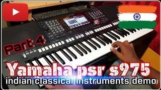 Yamaha PSR S975 | Indian classical instruments Demo | Part 2