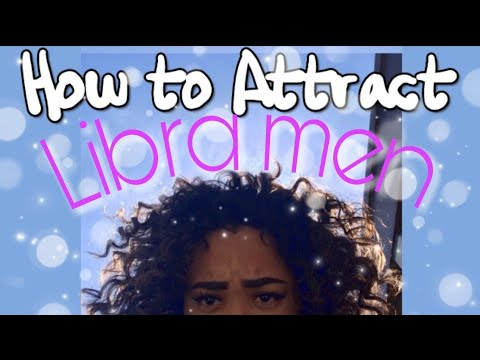 HOW TO GET A LIBRA MAN TO LIKE YOU (tips & tricks) - ALL ABOUT THE LIBRA MAN
