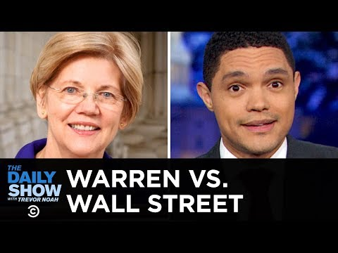 Wall Street Is Afraid of Elizabeth Warren   The Daily Show