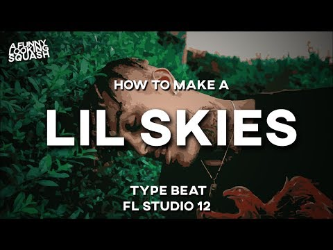 [FL Studio 12 Tutorial] How to make a LIL SKIES type beat