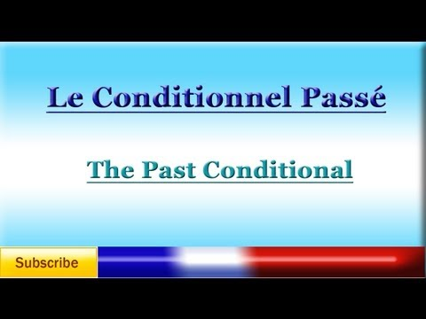 French Lesson 69 - Learn French Conditional Perfect (Past Conditional) - Le Conditionnel Passé