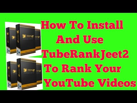 How To Install Tube Rank Jeet 2 And Crack Full Version Tutorial Youtube 2017
