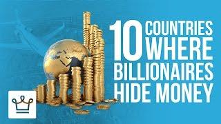 10 Countries Where Billionaires Hide Their Money