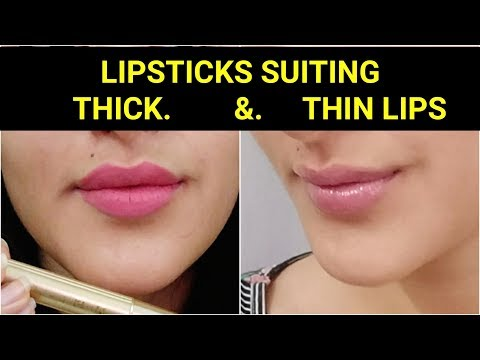 How to CHOOSE LIPSTICK SHADES SUITING THICK & THIN LIPS