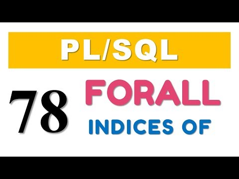 PL/SQL tutorial 78: PL/SQL FORALL statement with INDICES OF clause in Oracle Database