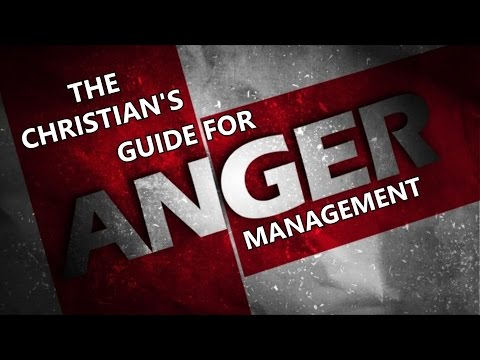 The Christian's Guide To Anger Management