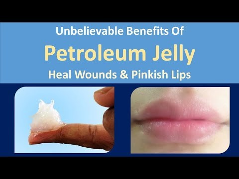 Unbelievable Benefits Of Petroleum Jelly | Heal wounds. & Pinkish lips