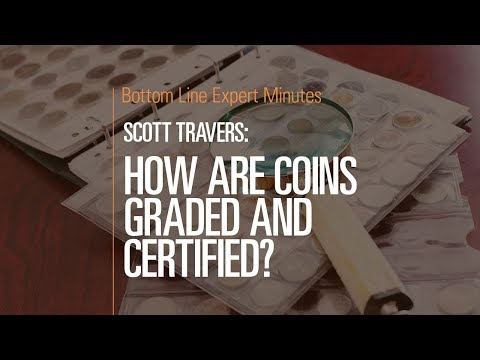 How are Coins Graded and Certified?