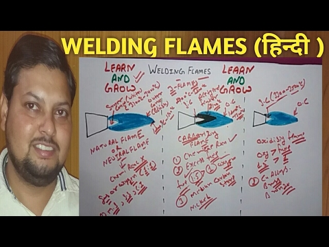 TYPES OF WELDING FLAMES(हिन्दी )!LEARN AND GROW