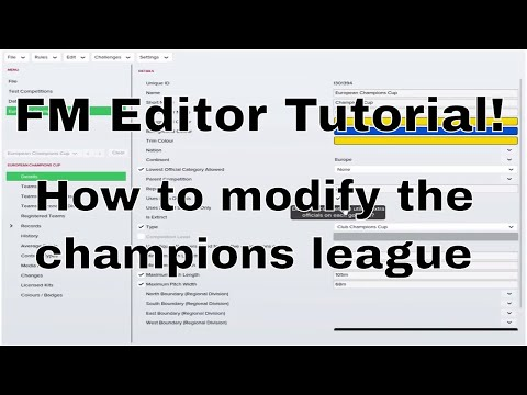 Football Manager Editor Tutorial: How to modify the Champions League without recreating it.