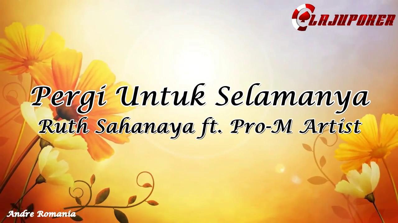 Download Ruth Sahanaya - Pergi Untuk Selamanya (feat. Pro-M All Artist) MP3 Gratis