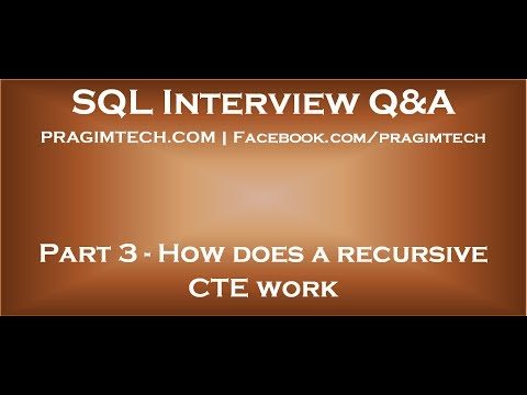 Part 3   How does a recursive CTE work