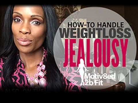 How to Handle Weight Loss Jealousy