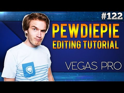 Sony Vegas Pro 13: How To Edit Videos Like PewDiePie - Part 1/2 | Tutorial #122