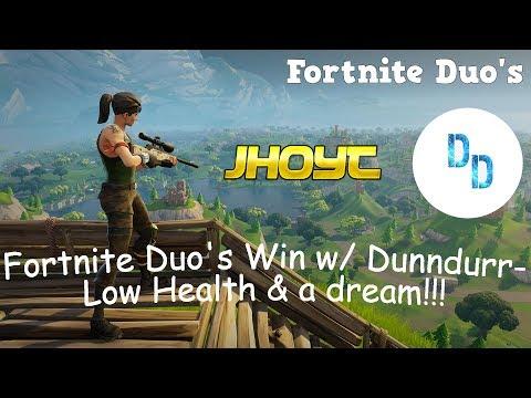 Fortnite Duo's Win w/ Dunndurr - Low Health & a dream!!!
