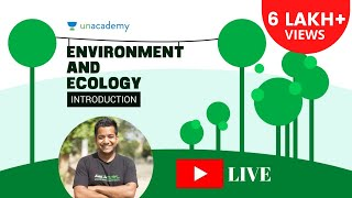 UPSC CSE (IAS): High Yield Series: Introduction to Environment and Ecology Part 1.1