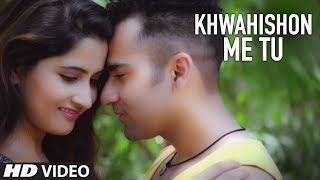 Khwahishon Me Tu Full Video Song | Roshan Gulrez Feat. Manann Dania, Mitali Pandey
