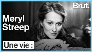 Une vie : Meryl Streep