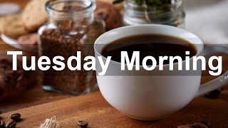 Tuesday Morning Jazz - Good Mood Jazz and Bossa Nova Music Instrumental