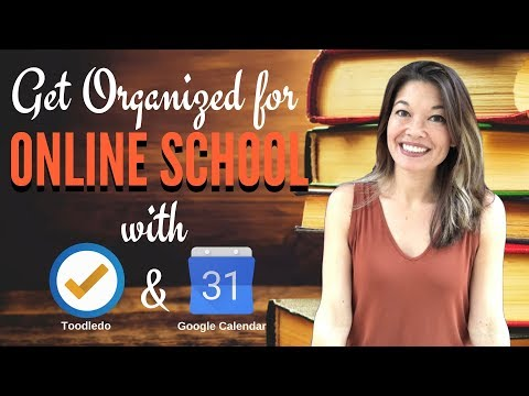 Get Organized for Online School with Google Calendar and Toodledo