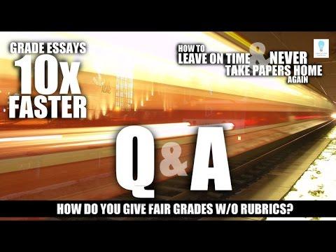 Q&A Grading Essays - Fair Grades w/o Rubrics