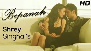 Shrey Singhal BEPANAH - Official Full HD Music Video | New Songs 2014 Hindi