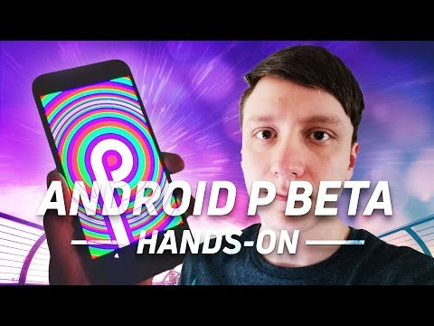 Android P Beta Features Overview  - This one is the real deal!