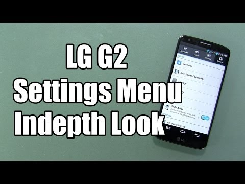 LG G2 Settings Indepth Look
