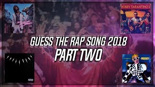 GUESS THE RAP SONG (2018 EDITION) PART TWO