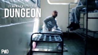 P110 - Lilman Lentz Ft. Tigz - Dungeon [Music Video]