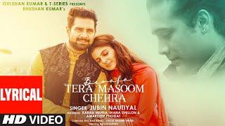 Bewafa Tera Masoom Chehra (LYRICAL) Rochak Kohli Feat. Jubin Nautiyal, Rashmi V   Karan Mehra, Ihana
