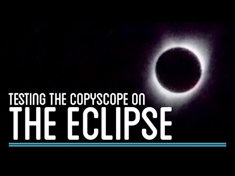 Testing the Copyscope on the Total Solar Eclipse | How to Make Everything