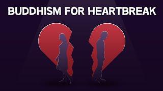 Philosophy for Breakups   BUDDHISM