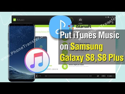 How to Put iTunes Music on Samsung Galaxy S8, S8 Plus