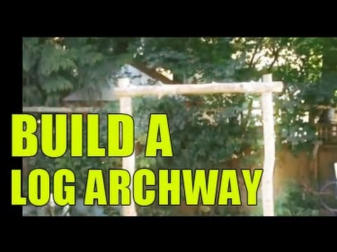 Build a Log Archway - Part 1