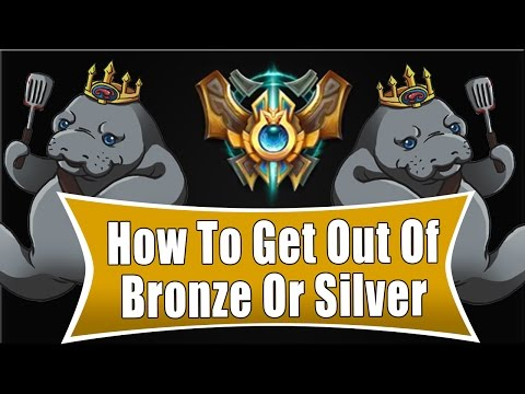 How To Get Out Of Bronze & Silver (League Of Legends)