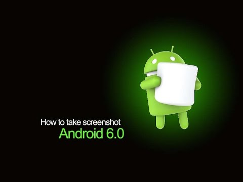 Android 6.0: How to take screenshot on Android 6.0 Marshmallow