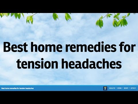 Best home remedies for tension headaches